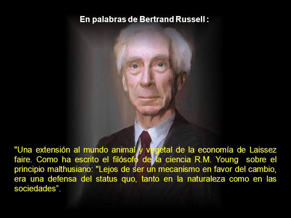 En palabras de Bertrand Russell :