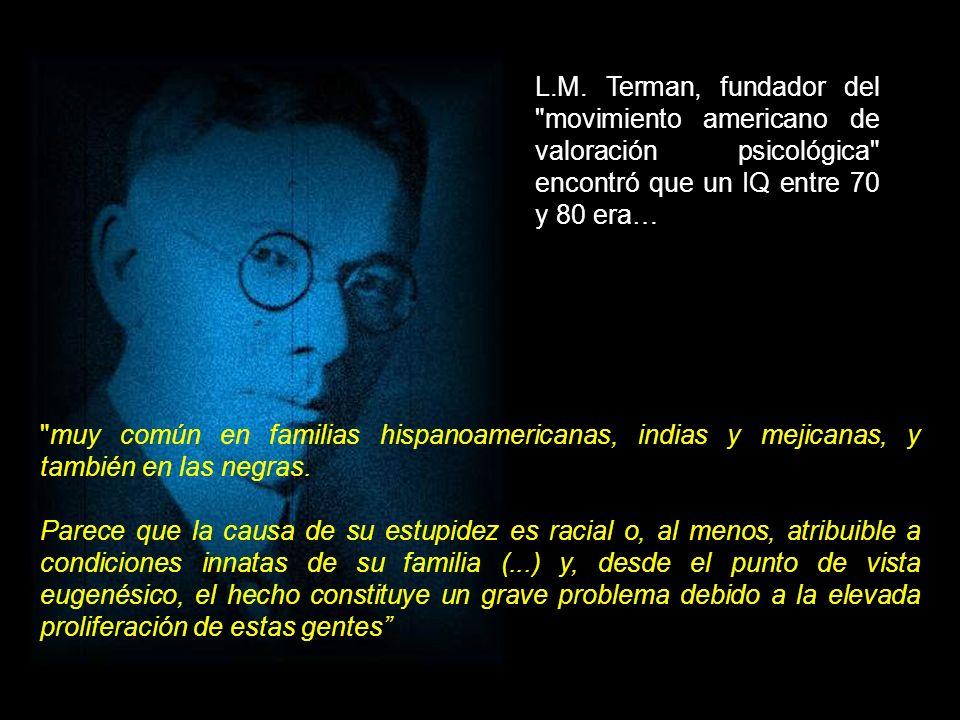 L.M. Terman, fundador del movimiento americano de valoración psicológica encontró que un IQ entre 70 y 80 era…