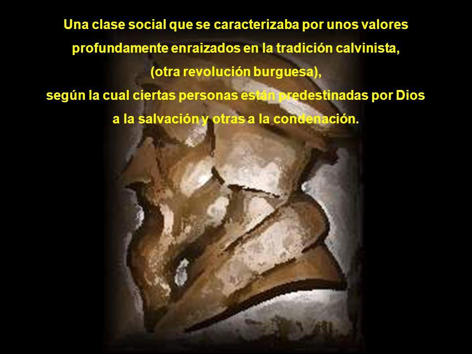 Una clase social que se caracterizaba por unos valores