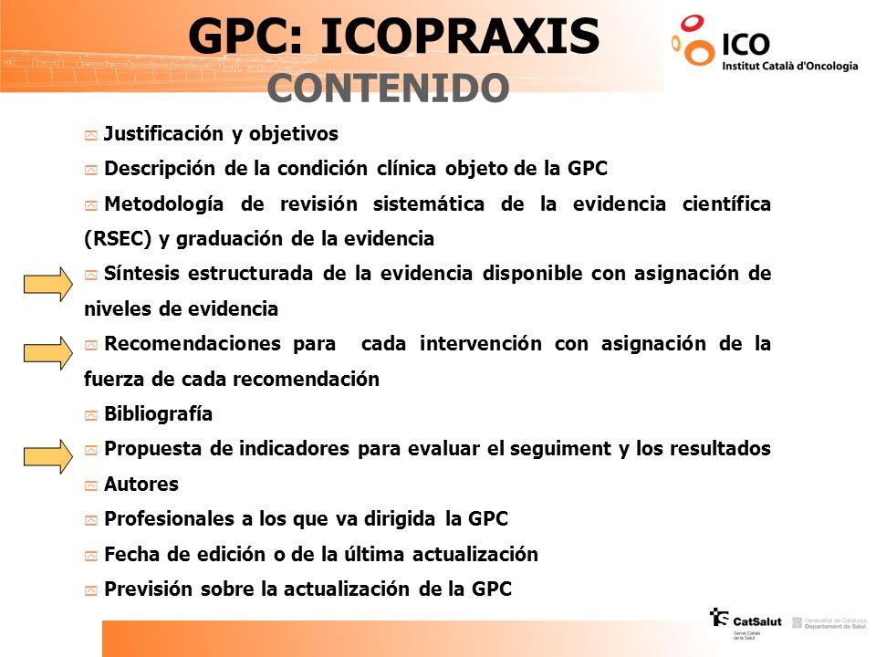GPC: ICOPRAXIS CONTENIDO Justificación y objetivos