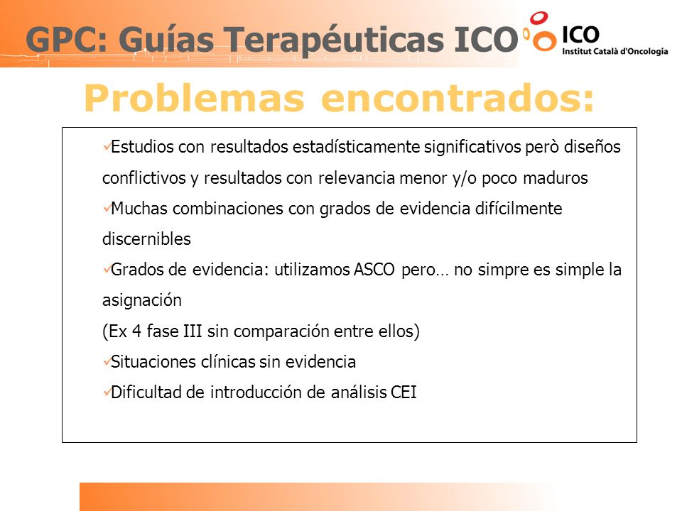 GPC: Guías Terapéuticas ICO Problemas encontrados: