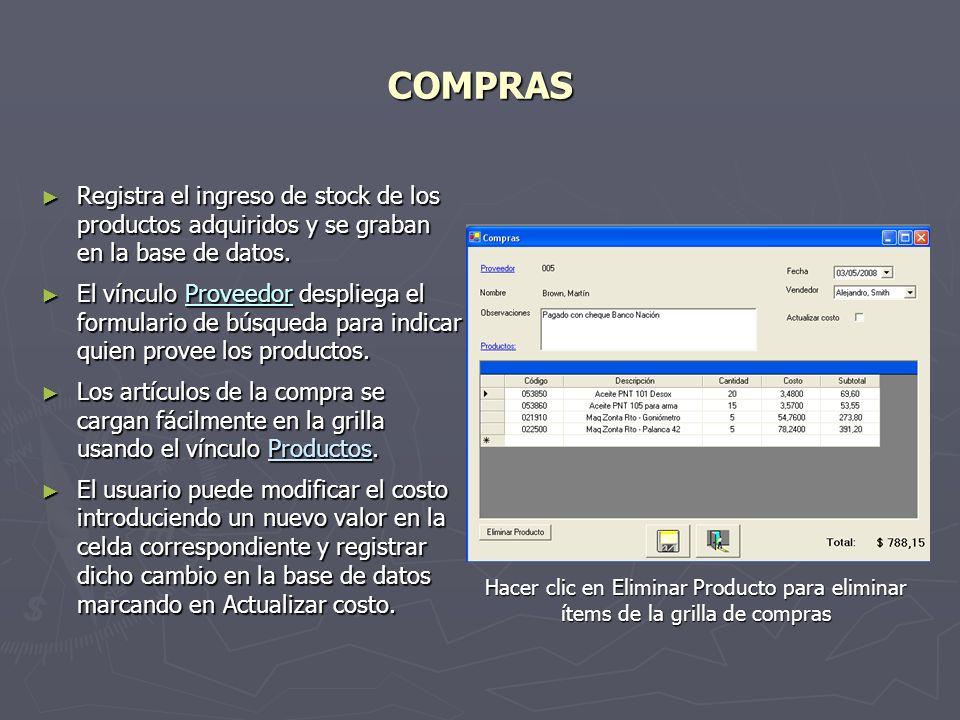 COMPRAS Registra el ingreso de stock de los productos adquiridos y se graban en la base de datos.