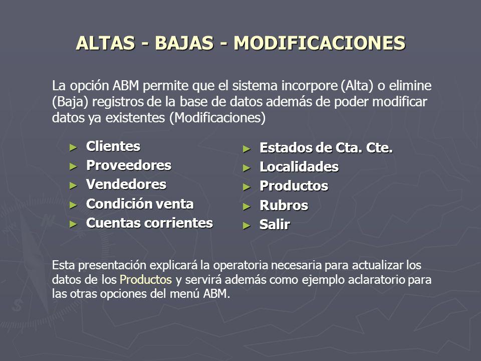 ALTAS - BAJAS - MODIFICACIONES