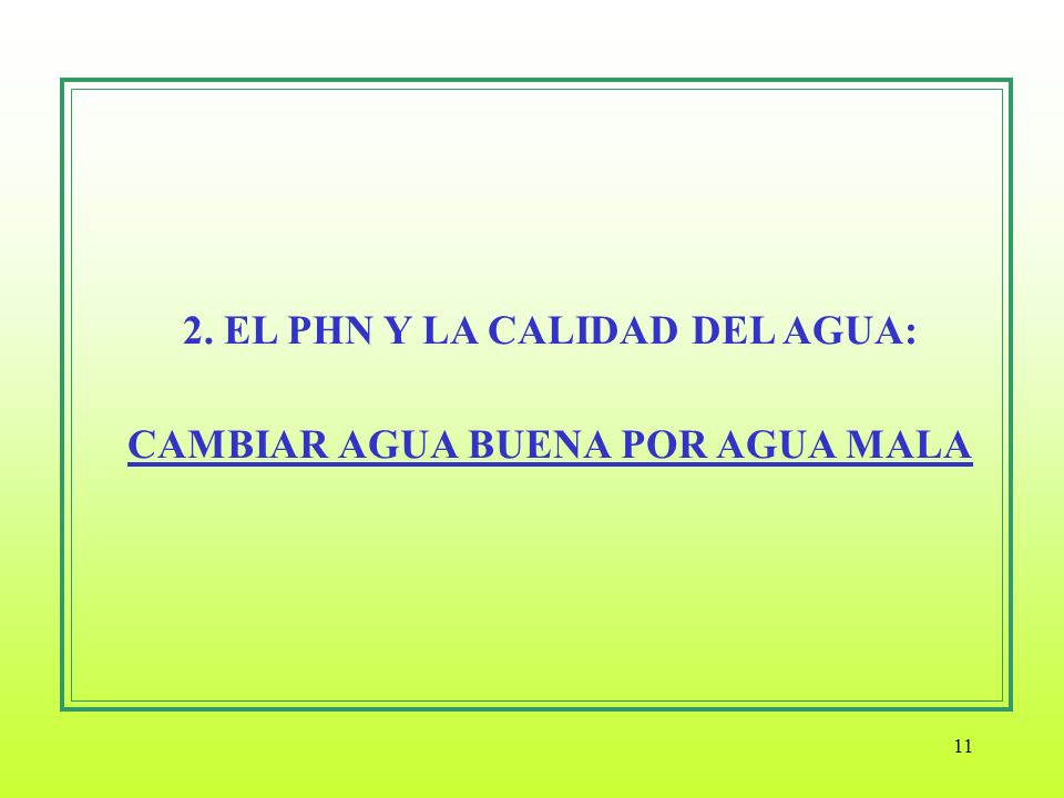 2. EL PHN Y LA CALIDAD DEL AGUA: CAMBIAR AGUA BUENA POR AGUA MALA
