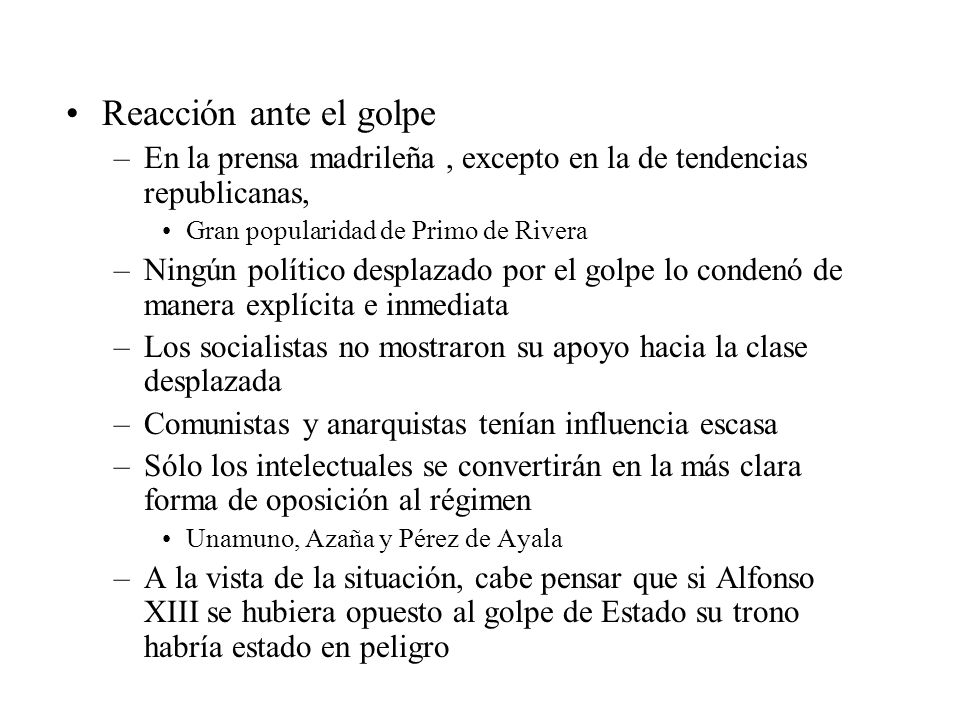 Reacción ante el golpe En la prensa madrileña , excepto en la de tendencias republicanas, Gran popularidad de Primo de Rivera.