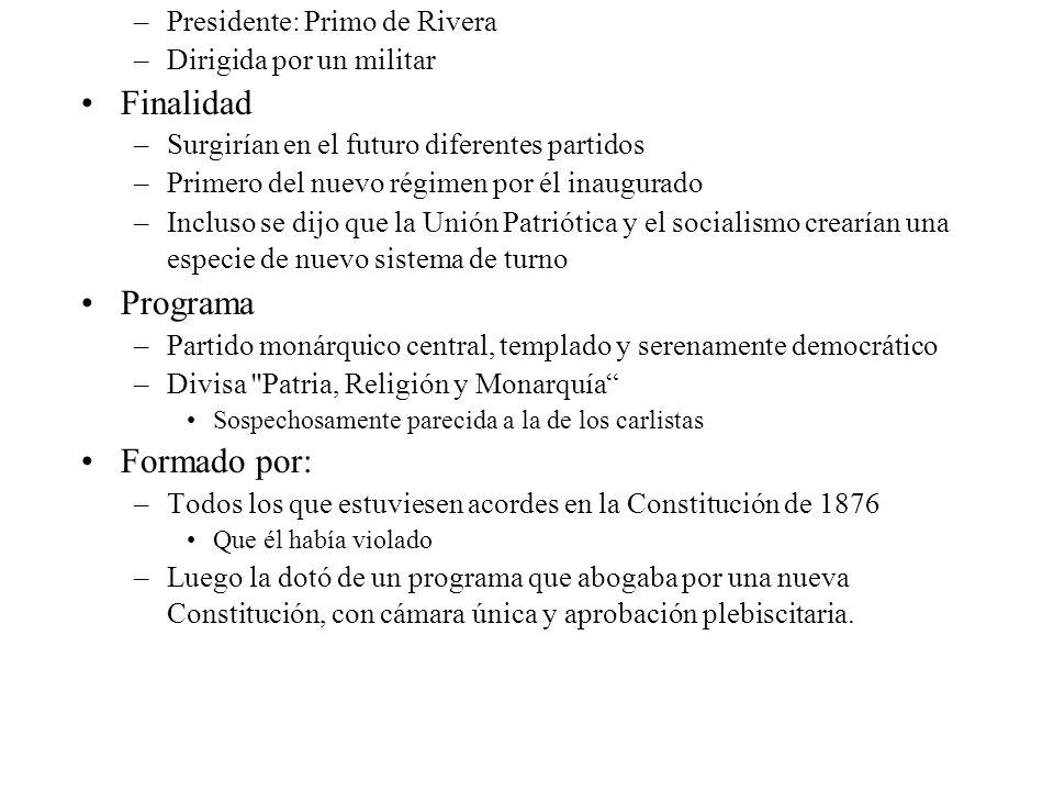 Finalidad Programa Formado por: Presidente: Primo de Rivera