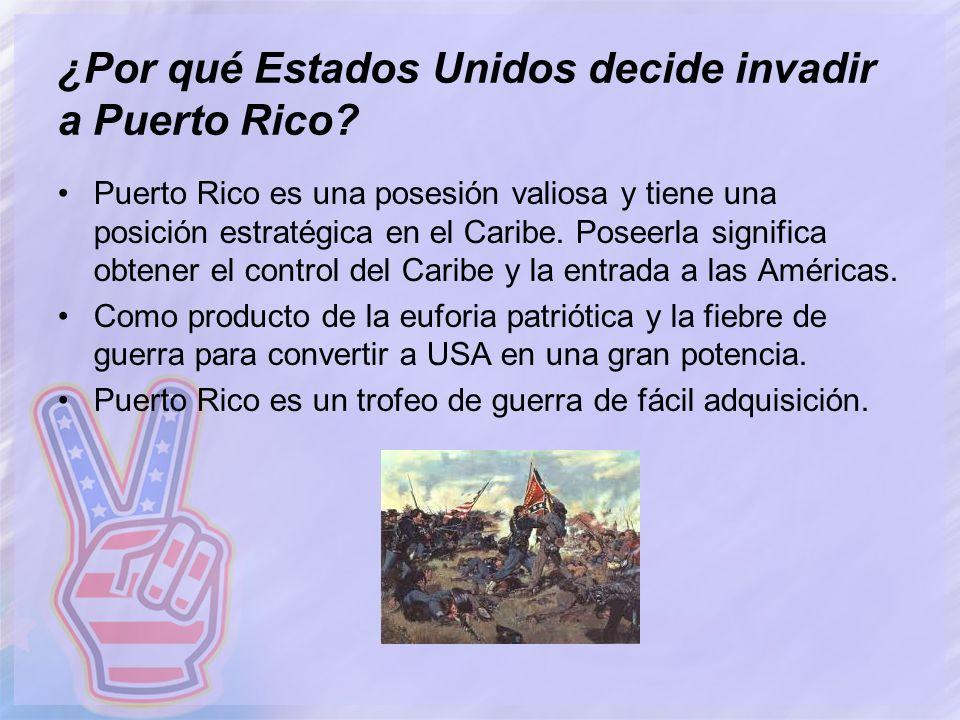 ¿Por qué Estados Unidos decide invadir a Puerto Rico