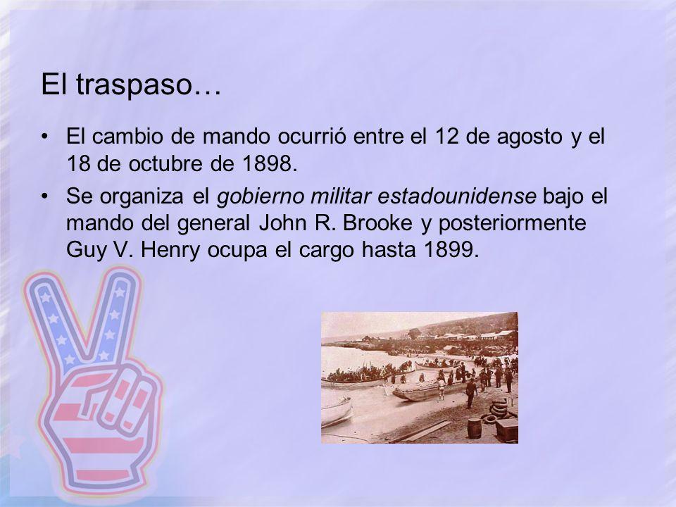 El traspaso… El cambio de mando ocurrió entre el 12 de agosto y el 18 de octubre de 1898.