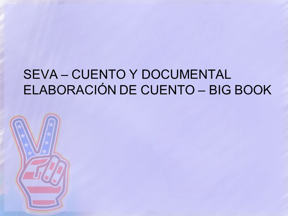 SEVA – CUENTO Y DOCUMENTAL ELABORACIÓN DE CUENTO – BIG BOOK