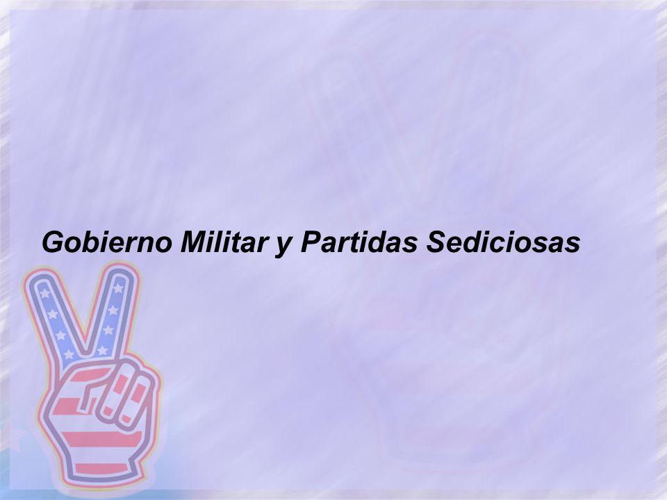 Gobierno Militar y Partidas Sediciosas