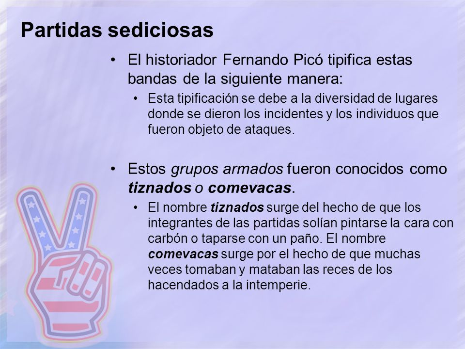 Partidas sediciosas El historiador Fernando Picó tipifica estas bandas de la siguiente manera: