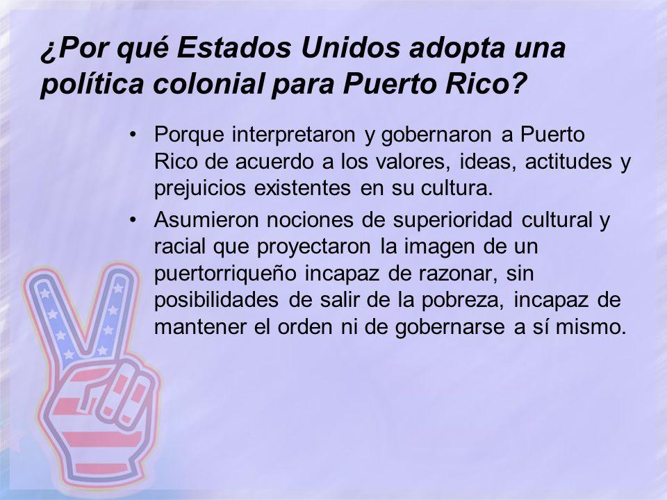 ¿Por qué Estados Unidos adopta una política colonial para Puerto Rico