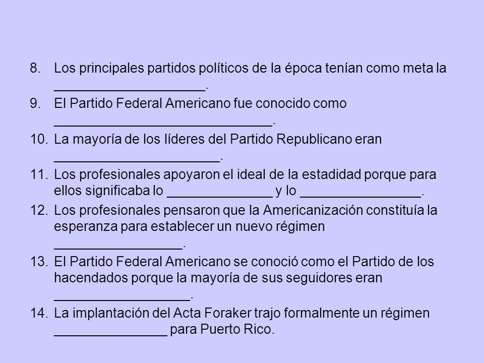 Los principales partidos políticos de la época tenían como meta la ____________________.