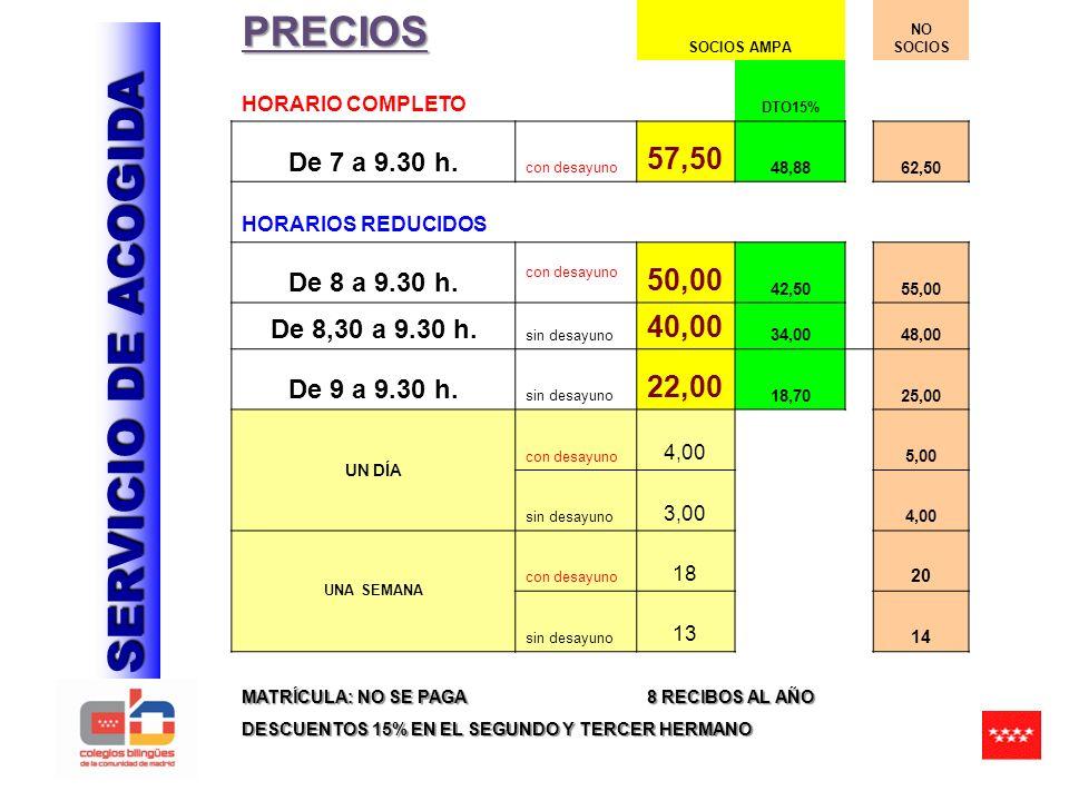 SERVICIO DE ACOGIDA PRECIOS 57,50 50,00 40,00 22,00 De 7 a 9.30 h.