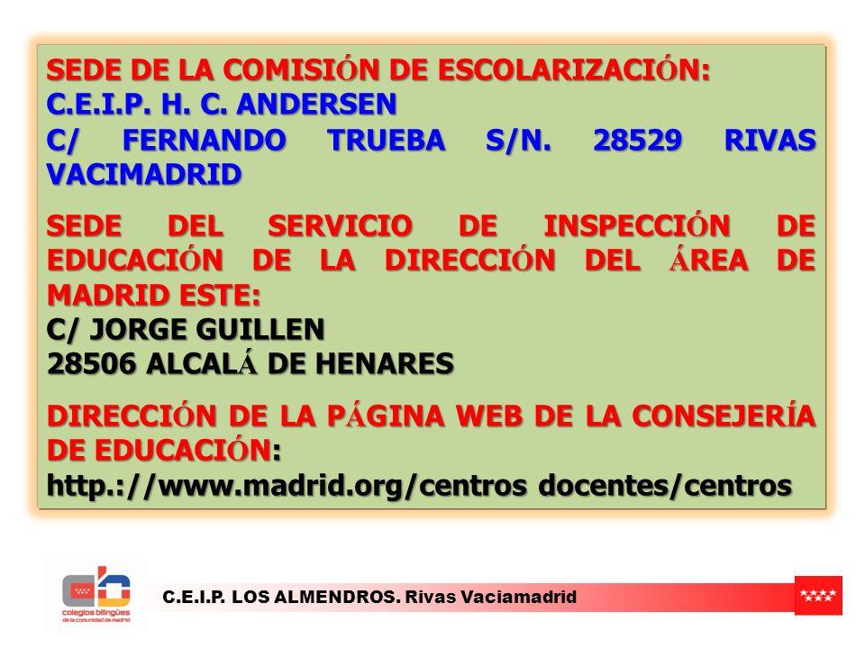 SEDE DE LA COMISIÓN DE ESCOLARIZACIÓN: C.E.I.P. H. C. ANDERSEN