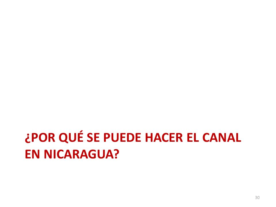 ¿POR QUÉ SE PUEDE HACER EL CANAL EN NICARAGUA