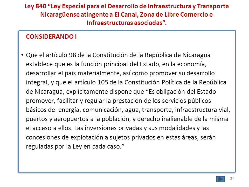 Ley 840 Ley Especial para el Desarrollo de Infraestructura y Transporte Nicaragüense atingente a El Canal, Zona de Libre Comercio e Infraestructuras asociadas .