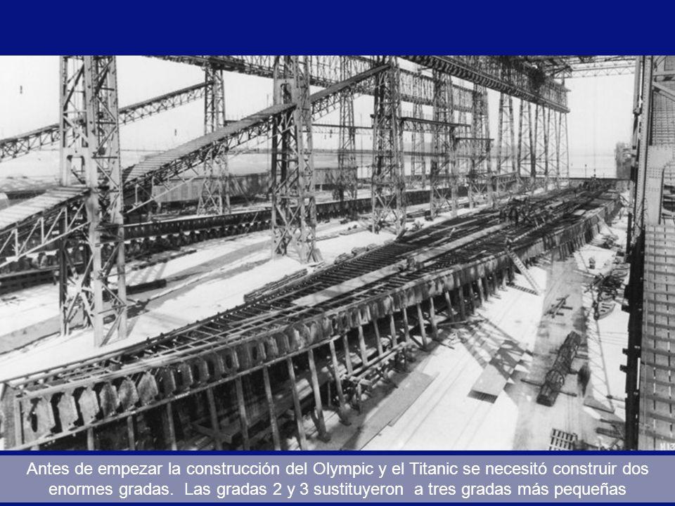Antes de empezar la construcción del Olympic y el Titanic se necesitó construir dos enormes gradas. Las gradas 2 y 3 sustituyeron a tres gradas más pequeñas