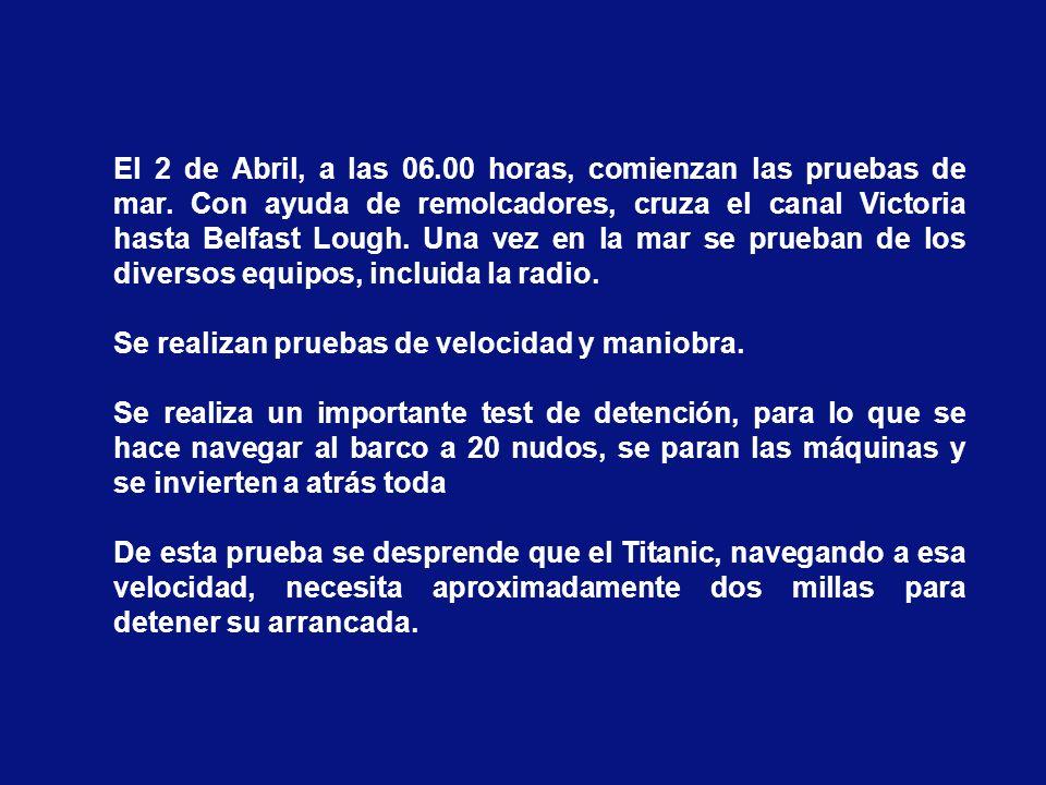 El 2 de Abril, a las 06. 00 horas, comienzan las pruebas de mar