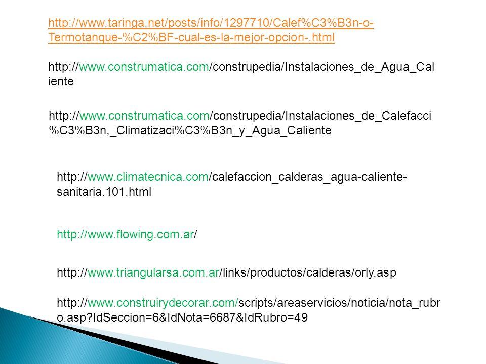 http://www.taringa.net/posts/info/1297710/Calef%C3%B3n-o-Termotanque-%C2%BF-cual-es-la-mejor-opcion-.html