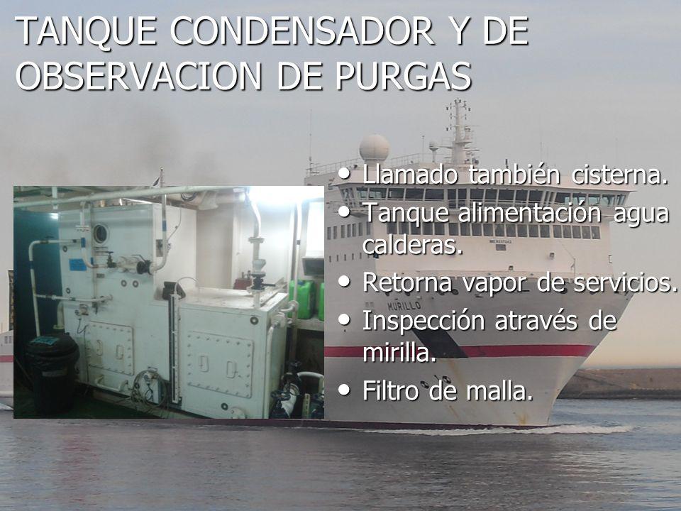TANQUE CONDENSADOR Y DE OBSERVACION DE PURGAS