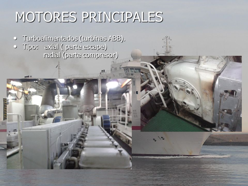 MOTORES PRINCIPALES Turboalimentados (turbinas ABB).