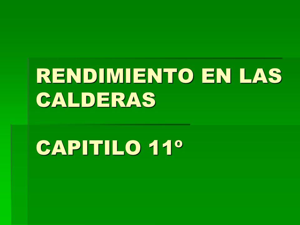 RENDIMIENTO EN LAS CALDERAS CAPITILO 11º