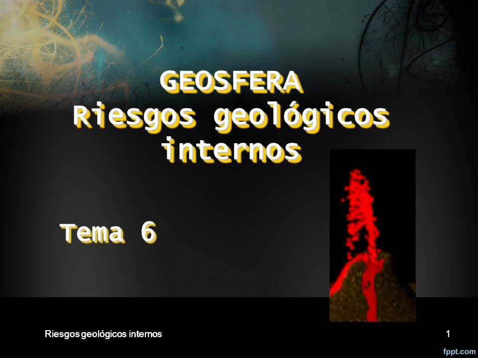 GEOSFERA Riesgos geológicos internos