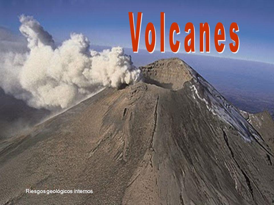 Volcanes Riesgos geológicos internos Riesgos geológicos internos
