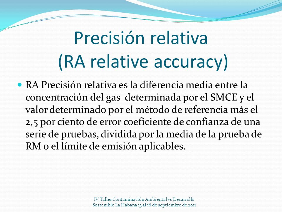 Precisión relativa (RA relative accuracy)