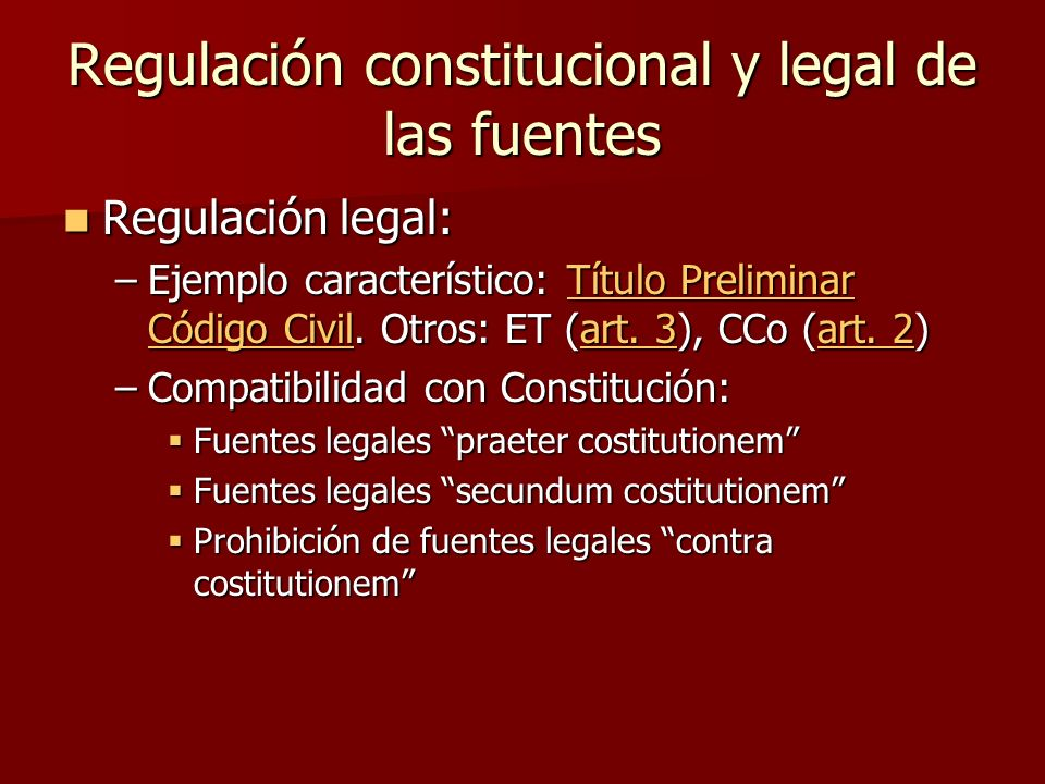 Regulación constitucional y legal de las fuentes