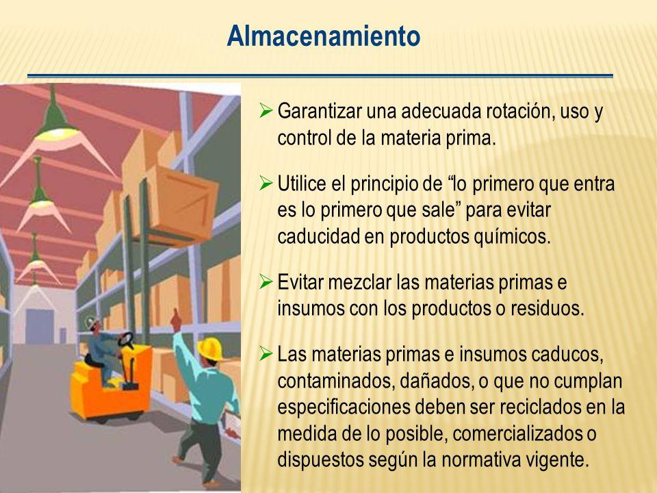 Almacenamiento Garantizar una adecuada rotación, uso y control de la materia prima.