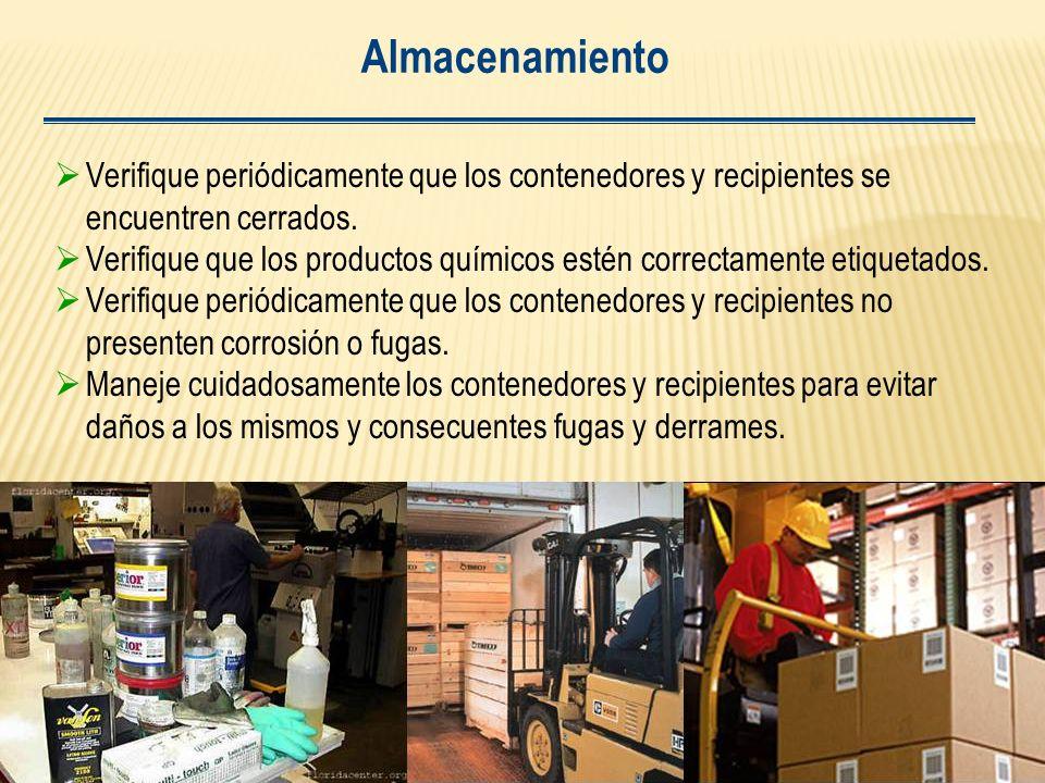 Almacenamiento Verifique periódicamente que los contenedores y recipientes se encuentren cerrados.