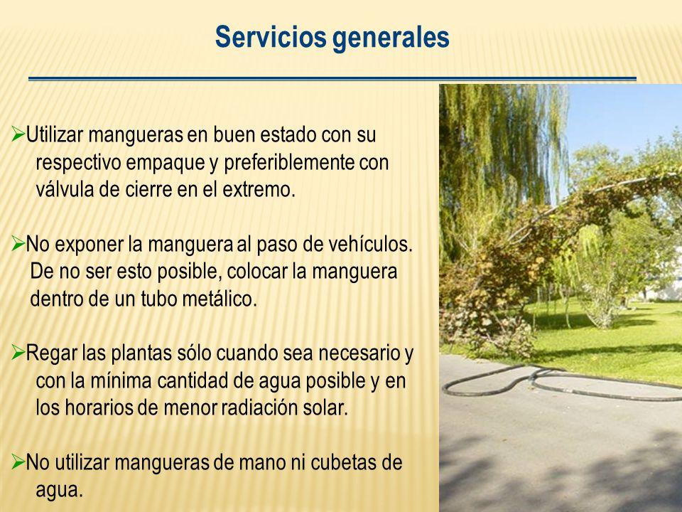 Servicios generales Utilizar mangueras en buen estado con su