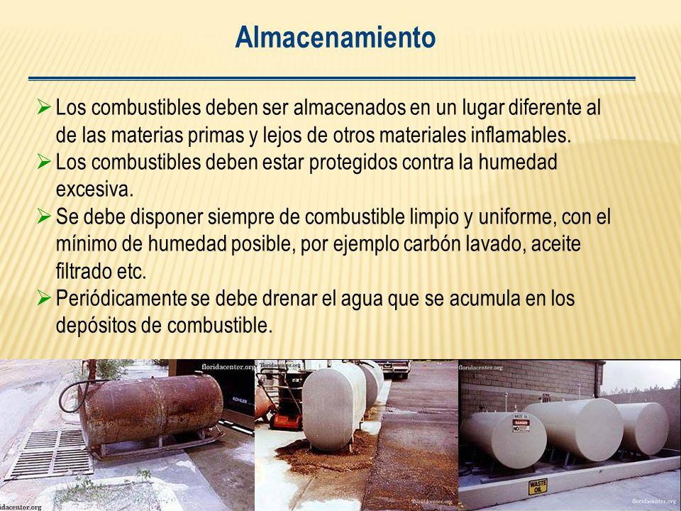 Almacenamiento Los combustibles deben ser almacenados en un lugar diferente al de las materias primas y lejos de otros materiales inflamables.