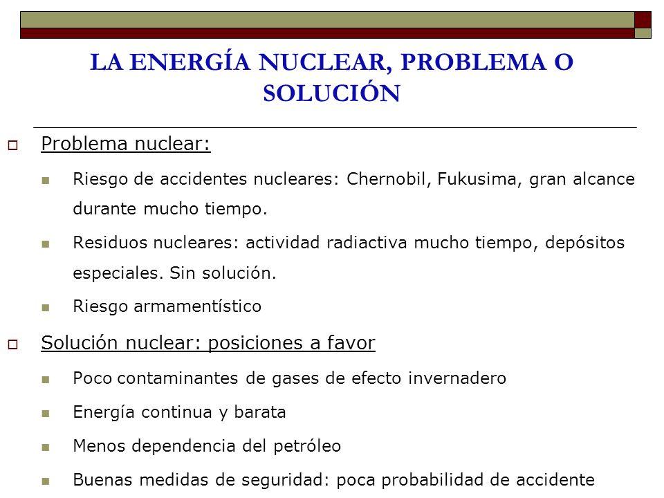LA ENERGÍA NUCLEAR, PROBLEMA O SOLUCIÓN