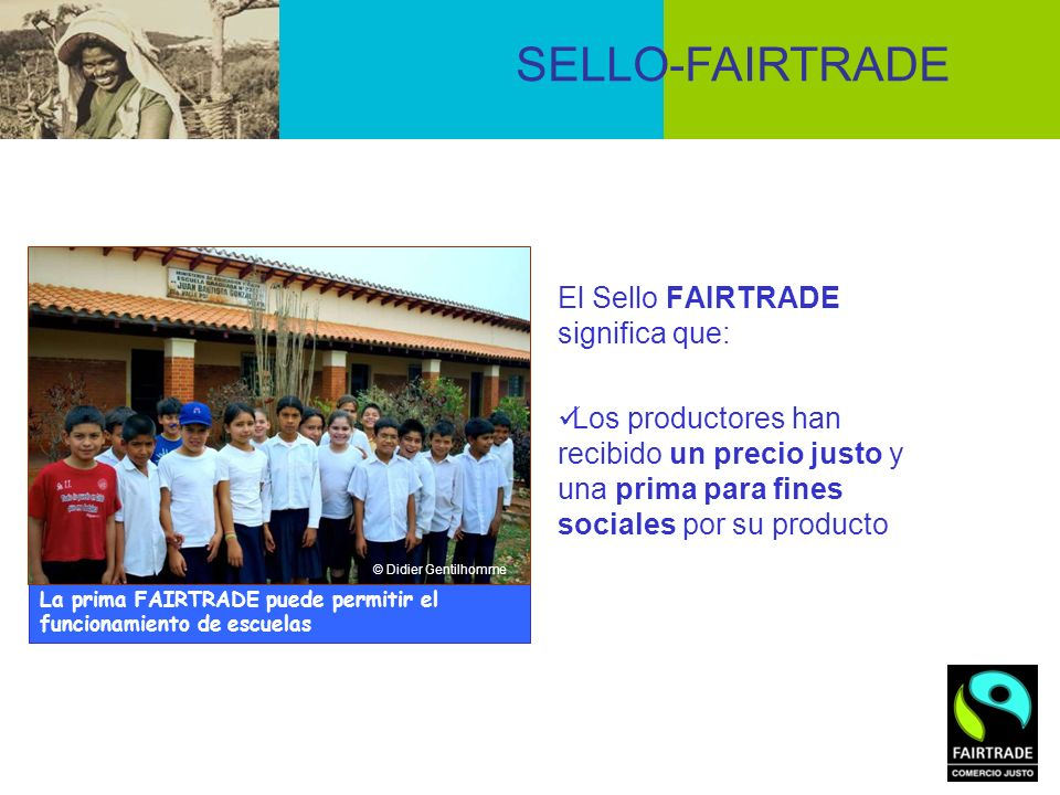 SELLO-FAIRTRADE El Sello FAIRTRADE significa que: