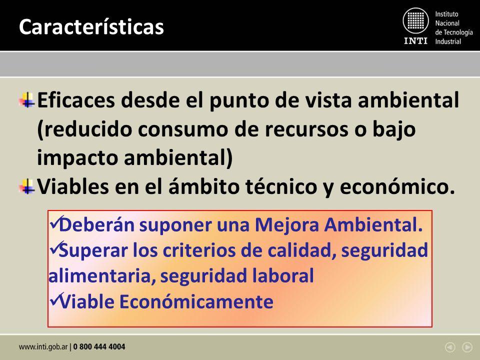 Viables en el ámbito técnico y económico.