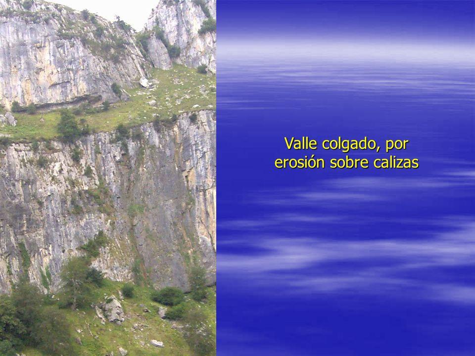 Valle colgado, por erosión sobre calizas