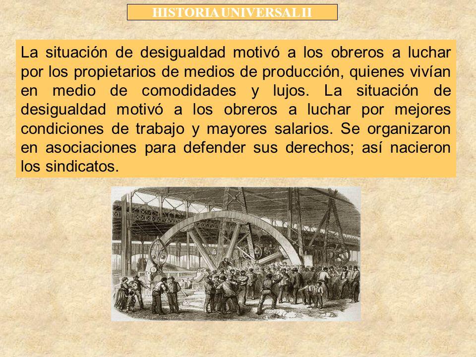 La situación de desigualdad motivó a los obreros a luchar por los propietarios de medios de producción, quienes vivían en medio de comodidades y lujos.