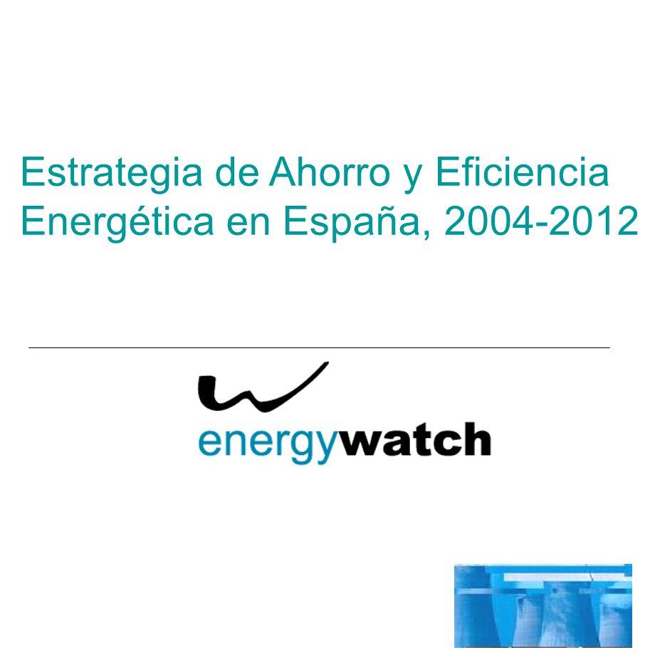 Estrategia de Ahorro y Eficiencia Energética en España, 2004-2012
