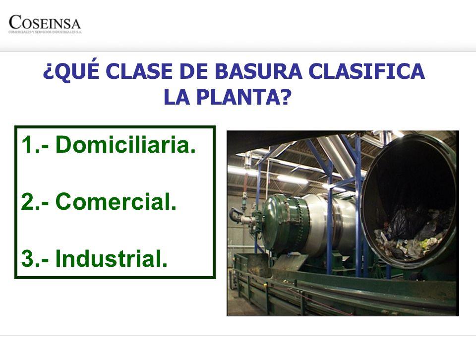 ¿QUÉ CLASE DE BASURA CLASIFICA LA PLANTA