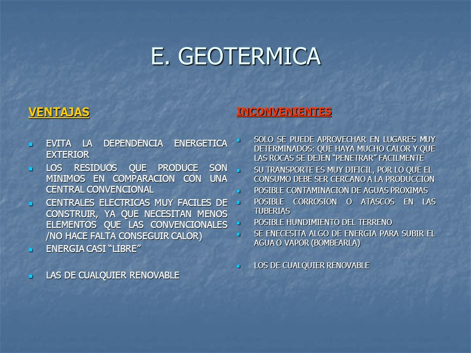 E. GEOTERMICA VENTAJAS INCONVENIENTES