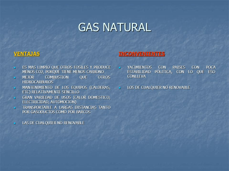 GAS NATURAL VENTAJAS INCONVENIENTES