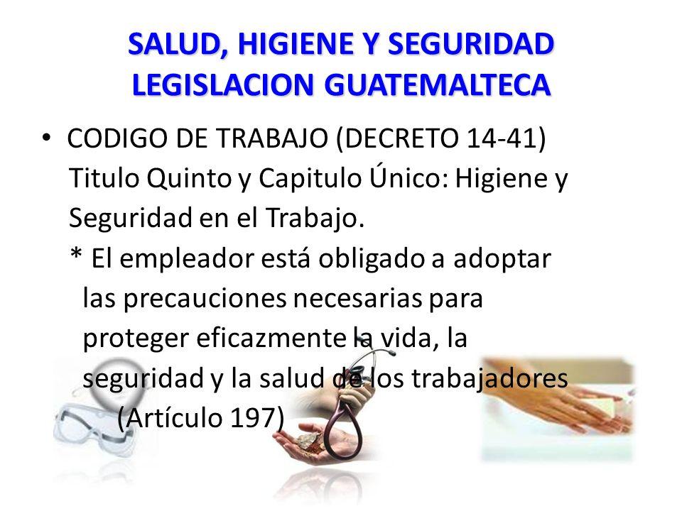 SALUD, HIGIENE Y SEGURIDAD LEGISLACION GUATEMALTECA
