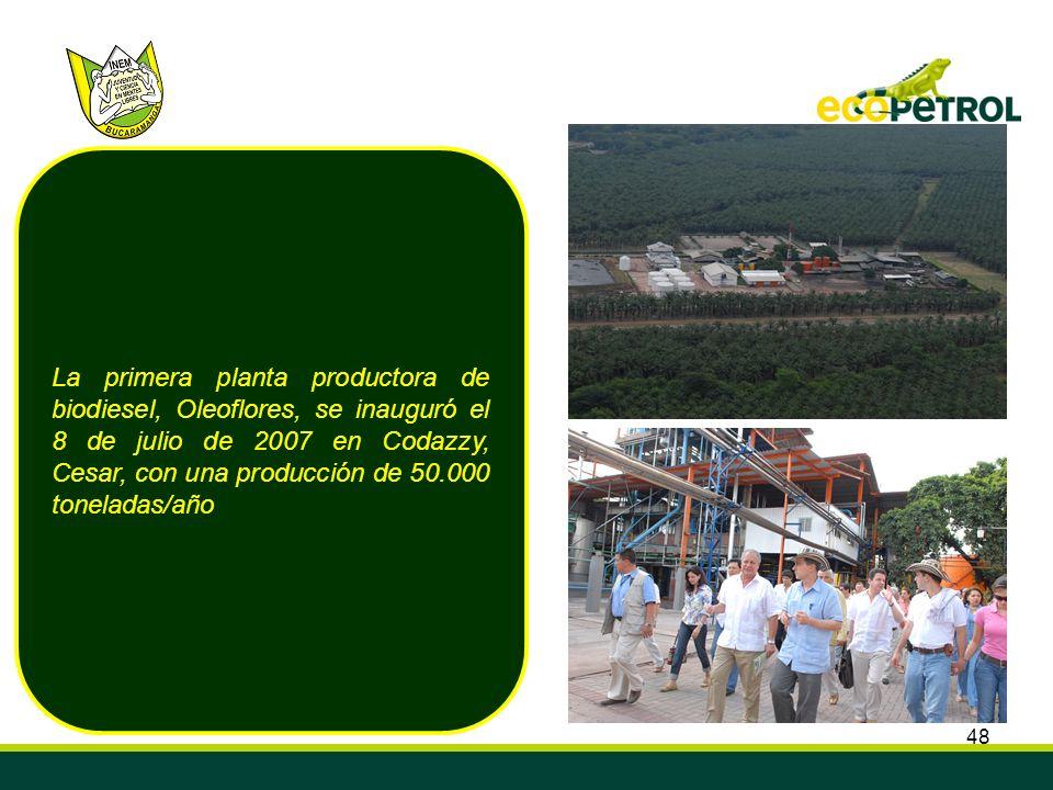 La primera planta productora de biodiesel, Oleoflores, se inauguró el 8 de julio de 2007 en Codazzy, Cesar, con una producción de 50.000 toneladas/año