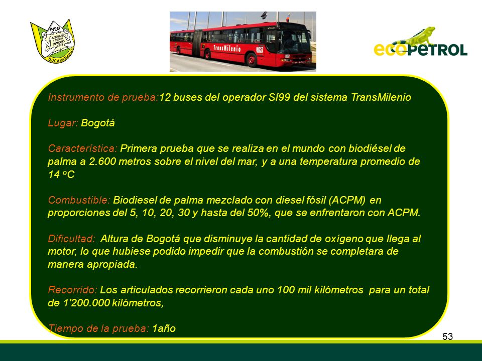 Instrumento de prueba:12 buses del operador Sí99 del sistema TransMilenio