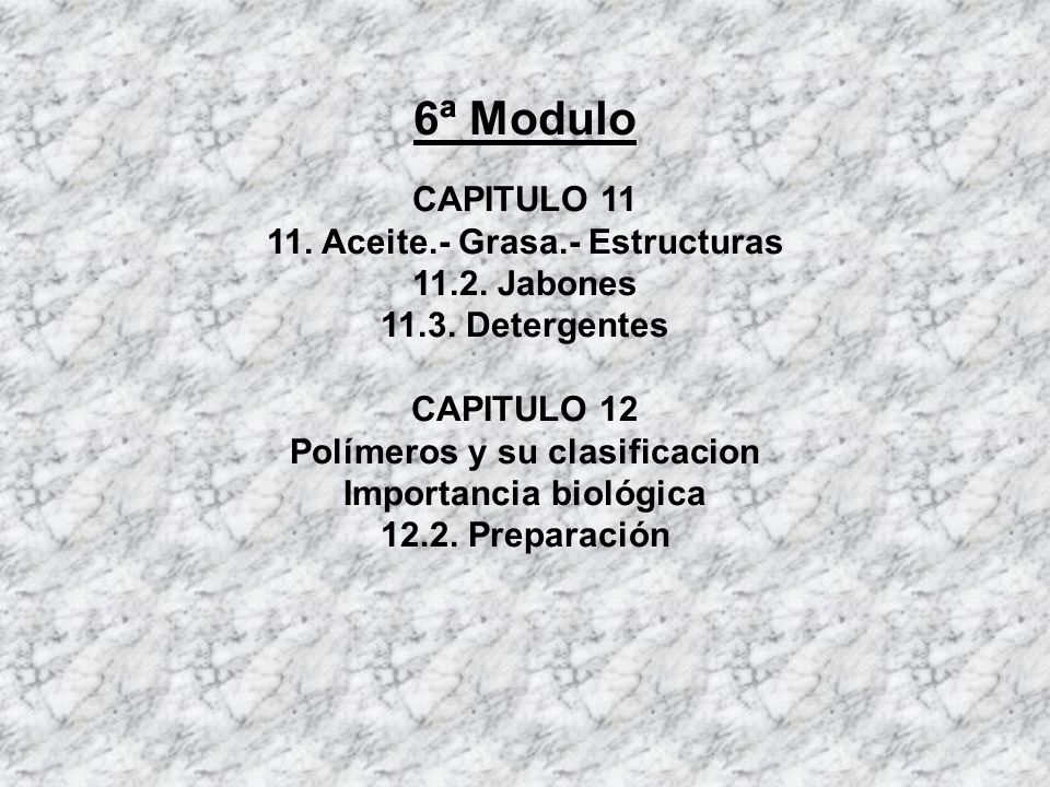 6ª Modulo CAPITULO 11 11. Aceite.- Grasa.- Estructuras 11.2. Jabones