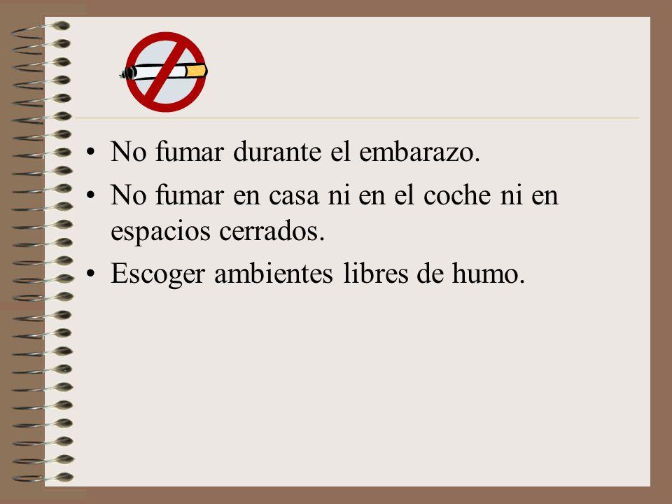 No fumar durante el embarazo.
