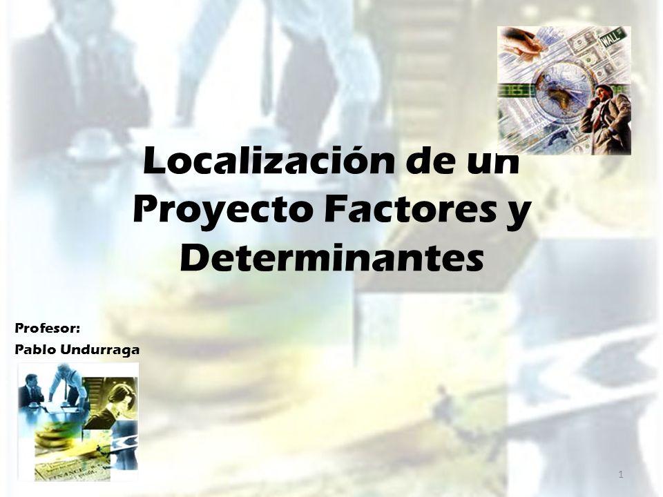 Localización de un Proyecto Factores y Determinantes